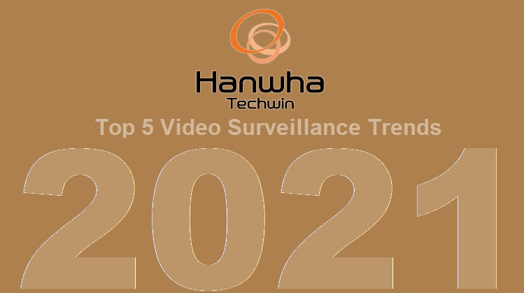 Hanwha Techwin announces top five video surveillance trends